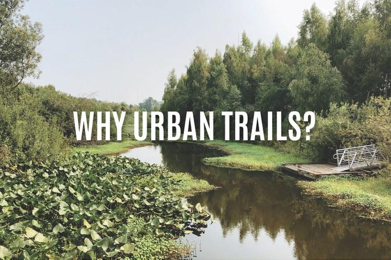 Why Urban Trails?