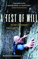 A Test of Will by Warren MacDonald is the true story of one man's incredible rescue.