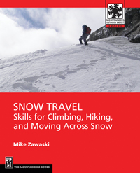 Learn all about safe snow travel with Mike Zawaski's award-winning book. Photo courtesy National Outdoor Book Awards.